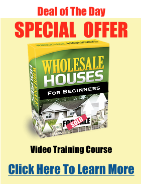 Deal of the Day - Wholesaling Houses